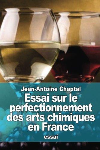 Essai sur le perfectionnement des arts chimiques en France (French Edition) pdf epub