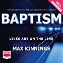 Baptism Audiobook by Max Kinnings Narrated by David Bauckham