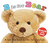 B is for Bear: A Very First Book for the Baby You Love