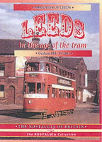 Leeds in the Age of the Tram 1950- 59 (The nostalgia collection)