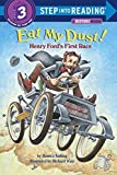 img - for Eat My Dust! Henry Ford's First Race (Step into Reading) by Monica Kulling (2004-03-23) book / textbook / text book