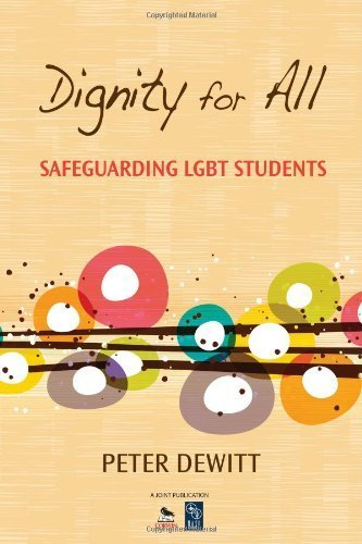 Dignity for All: Safeguarding LGBT Students by Peter M. DeWitt (2012-03-06)