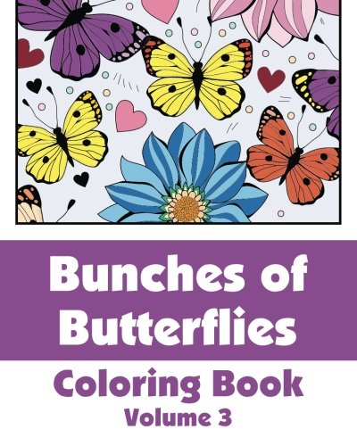 Download Bunches of Butterflies Coloring Book (Art-Filled Fun Coloring Books) (Volume 3) PDF