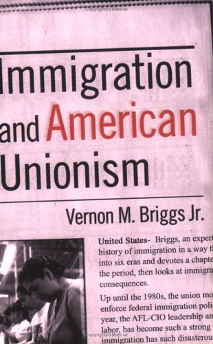 Immigration and American Unionism (Cornell Studies in Industrial and Labor Relations)
