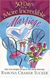 30 Days to a More Incredible Marriage (30 Day Devotional Series (TCW))