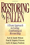 img - for Restoring the Fallen: A Team Approach to Caring, Confronting & Reconciling by Earl D. Wilson (April 28,1997) book / textbook / text book