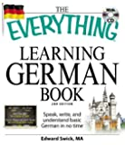 "The ""Everything"" Learning German Book"