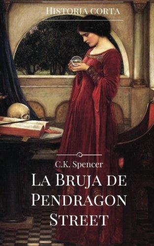 La bruja de Pendragon Street: Una historia corta para leer en una noche de tormenta (Spanish Edition)]()