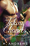 Taking Chances (Hot Hollywood Nights Book 1)