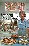 Meatless Meat, Dorothy J. Mills, 1401020569