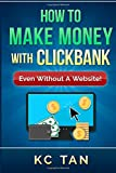 How to Make Money With Clickbank: Even Without a Website