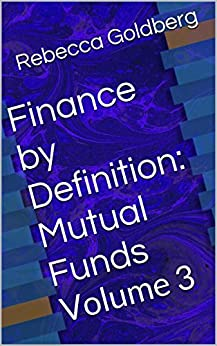Amazon.com: Finance by Definition: Mutual Funds: Volume 3