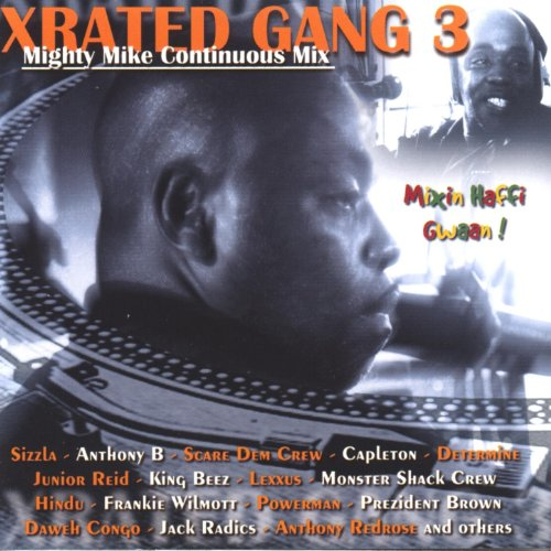 ... Xrated Gang 3 (Mighty Mike Con.