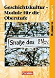 Kurshefte Geschichte: Geschichtskultur - Module für die Oberstufe: Schülerbuch