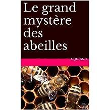 Le grand mystère des abeilles (French Edition)