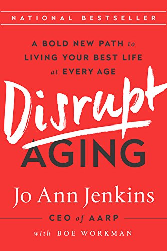 Disrupt Aging: A Bold New Path to Living Your Best Life at Every Age cover
