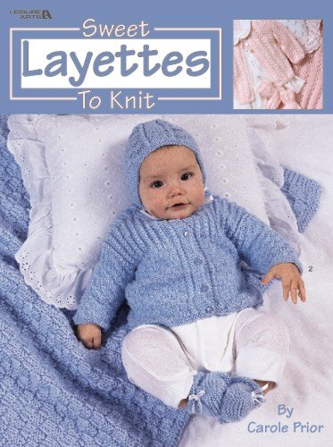 Sweet Layettes to Knit  (Leisure Arts #3145)
