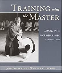 Training With the Master: Lessons With Morihei Ueshiba, Founder of Aikido