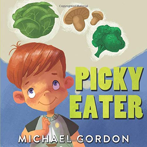 Picky Eater (Childrens book about Selective Eating) [Gordon, Michael] (Tapa Blanda)