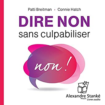 Amazon Com Dire Non Sans Culpabiliser Audible Audio