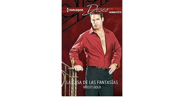 La casa de las fantasías (Deseo) (Spanish Edition)