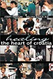 Healing the Heart of Croatia