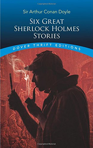 Six Great Sherlock Holmes Stories ()