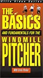 The Basics and Fundamentals for the Windmill Pitcher [VHS]
