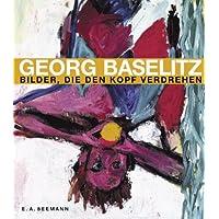 Georg Baselitz, 'Bilder, die den Kopf verdrehen'