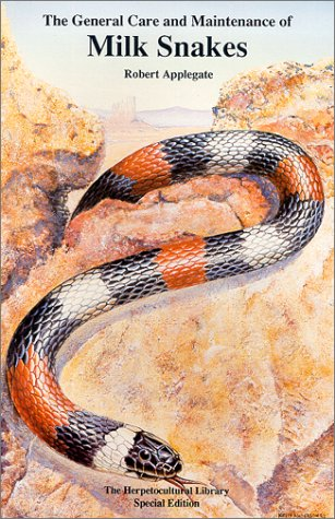 General Care & Maintenance of Milk Snakes (General Care and Maintenance of Series)
