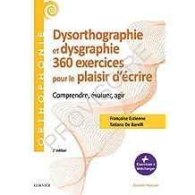 360 Exercices En Dysorthographie En Dysgraphie 3e Éd.