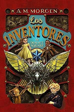 Los inventores de Dorset Square: Libro 1 (LITERATURA JUVENIL (a ...