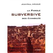 PAROLE SUBVERSIVE DES ÉVANGILES (LA)
