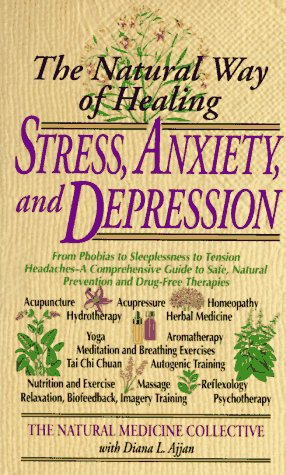Stress, Anxiety and Depression: The Natural Way of Healing (Dell Natural Medicine Library)