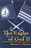 The Eagles of God II, Deion L. Hixon, 0759683514