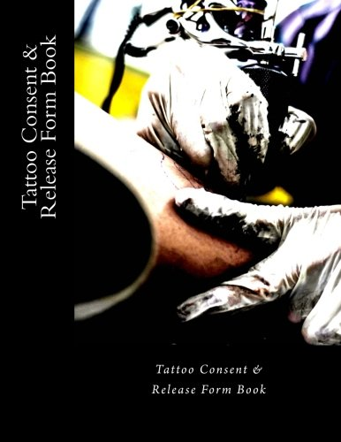 200 Forms - Tattoo Consent & Release Form Book: 200 Forms (200 pages)