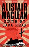 Front cover for the book South by Java Head by Alistair MacLean