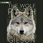 The Wolf Path: A Neil Hamel Mystery, Book 4 | Judith Van Gieson