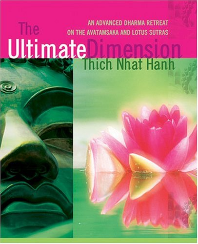 The Ultimate Dimension : An Advanced Dharma Retreat on the Avatamsaka and Lotus Sutras by Sounds True