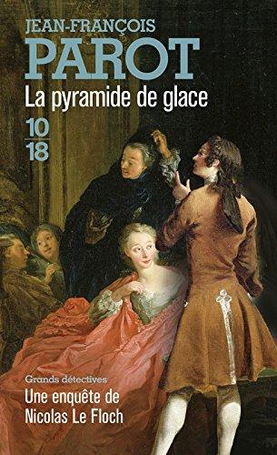 La Pyramide de glace Broché – 1 octobre 2015 Jean-François Parot 10 X 18 2264065958 Policier historique