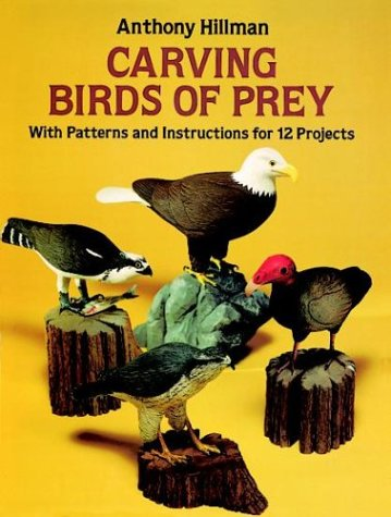 Creative Bird Carving (Carving Birds of Prey: With Patterns and Instructions for 12 Projects)