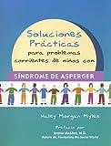 Soluciones Practicas para Problemas Corrientes de Ninos con Sindrome de Asperger, Haley Morgan Myles, 1931282579