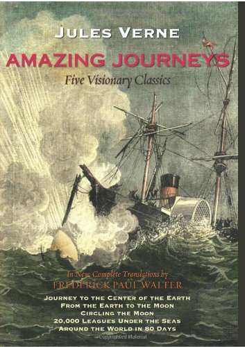 Amazing Journeys: Journey to the Center of the Earth, From the Earth to the Moon, Circling the Moon, 20,000 Leagues Under the Seas, and Around the World in 80 Days