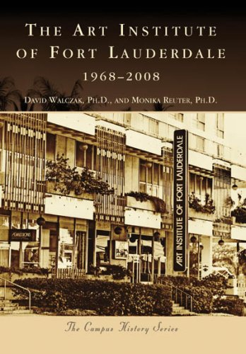 Download The Art Institute of Fort Lauderdale, 1968-2008 (Campus History: Florida) pdf epub