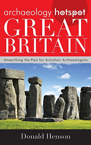 Archaeology Hotspot Great Britain: Unearthing the Past for A