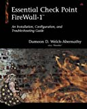 Essential Check Point Firewall-1™: An Installation, Configuration, and Troubleshooting Guide