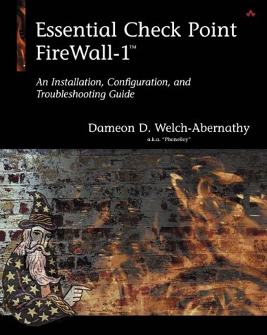 Essential Checkpoint Firewall-1: An Installation, Configuration, and Troubleshooting Guide ()