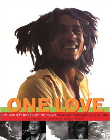 One Love: Life with Bob Marley and the Wailers (History Of Bob Marley And The Wailers)
