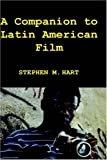 A Companion to Latin American Film, Hart, Stephen M., 1855661063