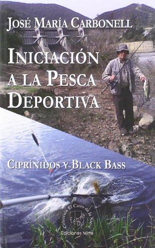 Iniciacion a la pesca deportiva por Carbonell Valdivia, Jose Maria